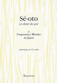 Sé-oto - Le chant du gué de limpératrice Michiko du Japon.pdf