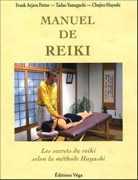 Tadao Yamaguchi et Frank Arjava Petter - Manuel de Reiki - Les secrets du Reiki selon la méthode Hayashi.