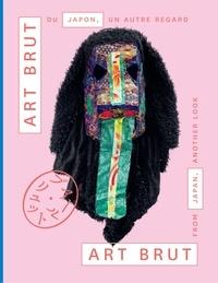 Tadashi Hattori et Edward-M Gomez - Art brut du Japon, un autre regard.