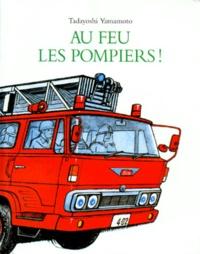 Tadayoshi Yamamoto - Au feu les pompiers.