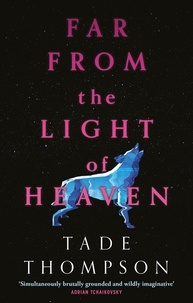 Tade Thompson - Far from the Light of Heaven.