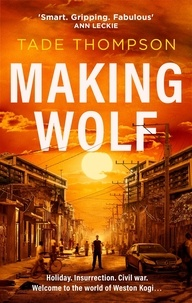 Tade Thompson - Making Wolf.