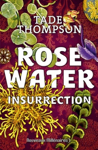 Tade Thompson - Rosewater - Tome 2, Insurrection.