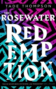 Tade Thompson - The Rosewater Redemption - Book 3 of the Wormwood Trilogy.
