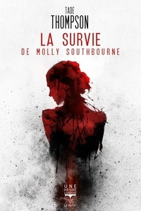 Tade Thomson - La survie de Molly Southbourne.
