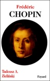 Tadeusz-A Zielinski - Frédéric Chopin.