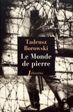 Tadeusz Borowski - Le monde de pierre.