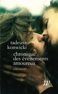 Tadeusz Konwicki - Chronique des événements amoureux.