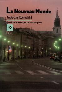Tadeusz Konwicki - Le Nouveau monde.