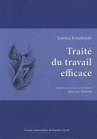 Tadeusz Kotarbinski - Traité du travail efficace.