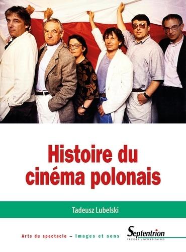 Tadeusz Lubelski - Histoire du cinéma polonais.