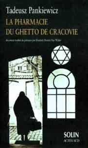 Tadeusz Pankiewicz - La pharmacie du ghetto de Cracovie.