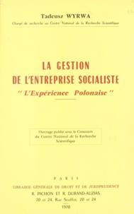Tadeusz Wyrwa - La gestion de l'entreprise socialiste - L'expérience Polonaise.