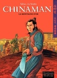 TaDuc et Serge Le Tendre - Chinaman Tome 1 : La montagne d'or.