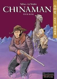 TaDuc et Serge Le Tendre - Chinaman Tome 3 : Pour Rose.