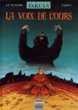 TaDuc et Serge Le Tendre - Les voyages de Takuan Tome 3 : La voix de l'ours.