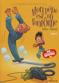 TaDuc et  Barral - Mon Pépé est un Fantôme Tome 2 : Avec journal Spirou offert.