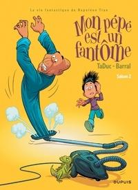 TaDuc et  Barral - Mon Pépé est un Fantôme Tome 2 : .