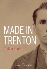 Tadzio Koelb - Made in Trenton.