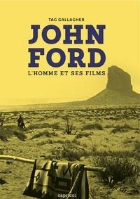 Tag Gallagher - John Ford - L'homme et ses films.