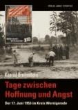 Tage zwischen Hoffnung und Angst - Der 17. Juni 1953 im Kreis Wernigerode.