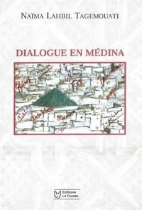 Tagemouati naïma Lahbil - Dialogue En Médina.