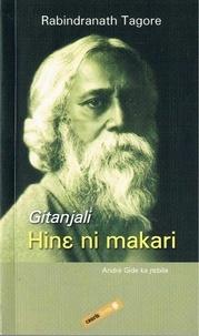 Tagore Rabindranath - Hine Ni Makari ? L'Offrande Lyrique.