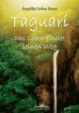 Taguarí - Das Leben findet seinen Weg.