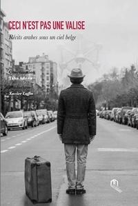 Taha Adnan - Ceci n'est pas une valise - Récits arabes sous un ciel belge.