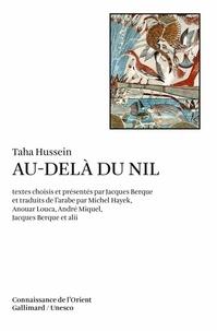 Taha Hussein - Au-delà du Nil.