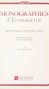 Tahar Abdessalem - Biens publics avec exclusion : allocations efficaces, production décentralisée.