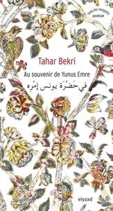 Tahar Bekri - Au souvenir de Yunus Emre.