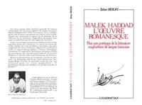 Tahar Bekri - Malek Haddad, l'oeuvre romanesque : pour une poétique de la littérature maghrébine de langue française.
