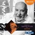 Tahar Ben Jelloun - Entretien avec Tahar Ben Jelloun par Jean-Luc Hees.