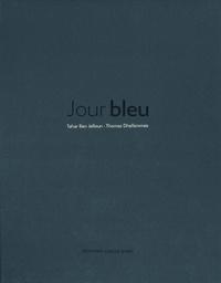 Tahar Ben Jelloun et Thomas Dhellemmes - Jour bleu.