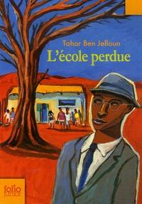 Tahar Ben Jelloun - L'école perdue.