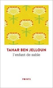 Tahar Ben Jelloun - L'enfant de sable.