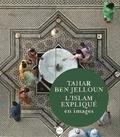 Tahar Ben Jelloun - L'islam expliqué en images.