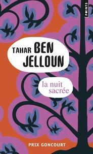 Tahar Ben Jelloun - La nuit sacrée.