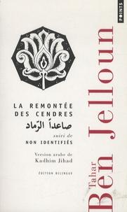 Tahar Ben Jelloun - La remontée des cendres - Suivi de Non identifiés.