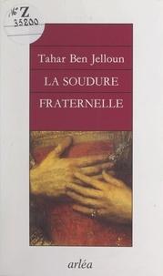 Tahar Ben Jelloun et David Carr - La soudure fraternelle.