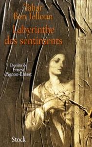 Tahar Ben Jelloun et Ernest Pignon-Ernest - Labyrinthe des sentiments.