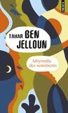 Tahar Ben Jelloun - Labyrinthe des sentiments.