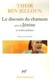 Tahar Ben Jelloun - Le discours du chameau - Suivi de Jenine et autre poèmes.