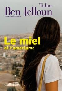 Tahar Ben Jelloun - Le miel et l'amertume.
