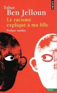 Tahar Ben Jelloun - Le racisme expliqué à ma fille.