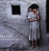 Tahar Ben Jelloun et Philippe Lafond - Maroc - Les montagnes du silence.