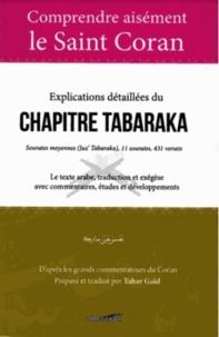 Tahar Gaïd - Comprendre aisément le saint Coran  : Comprendre aisément le saint Coran : Explications détaillées du Chapitre Tabaraka.