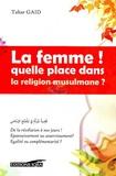 Tahar Gaïd - La femme ! - Quelle place dans la religion musulmane ?.