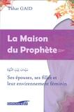 Tahar Gaïd - La Maison du Prophète - Ses filles, ses épouses et leur environnement féminin.